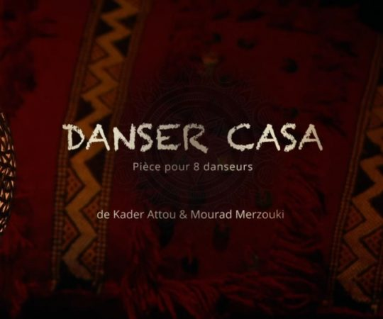 Danser Casa de Mourad Merzouki et Kader Attou